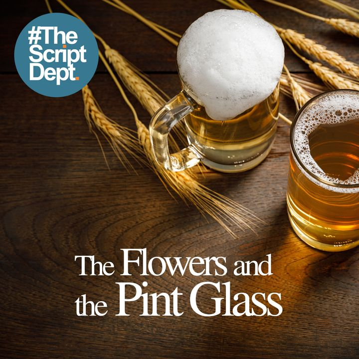 The Flowers and the Pint Glass | Buddy Comedy