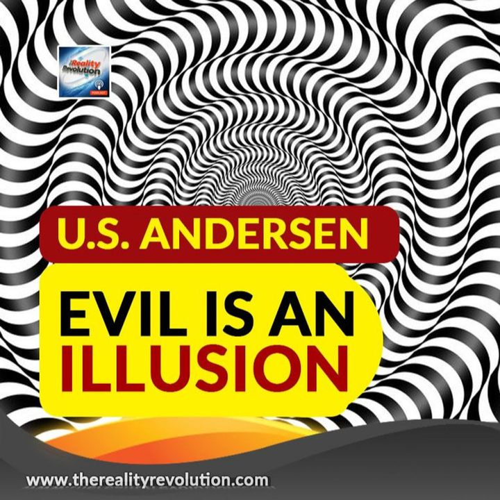 U.S. Andersen Evil Is An Illusion