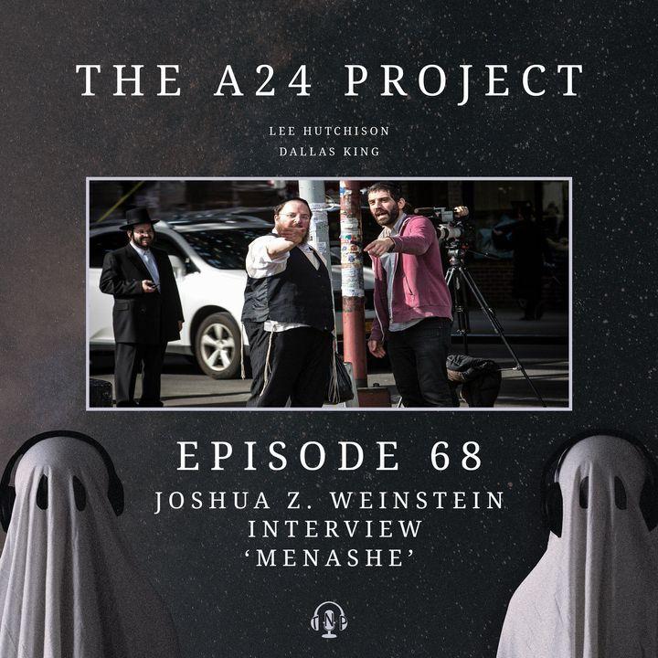 68 - Joshua 'Menashe' Z. Weinstein Interview