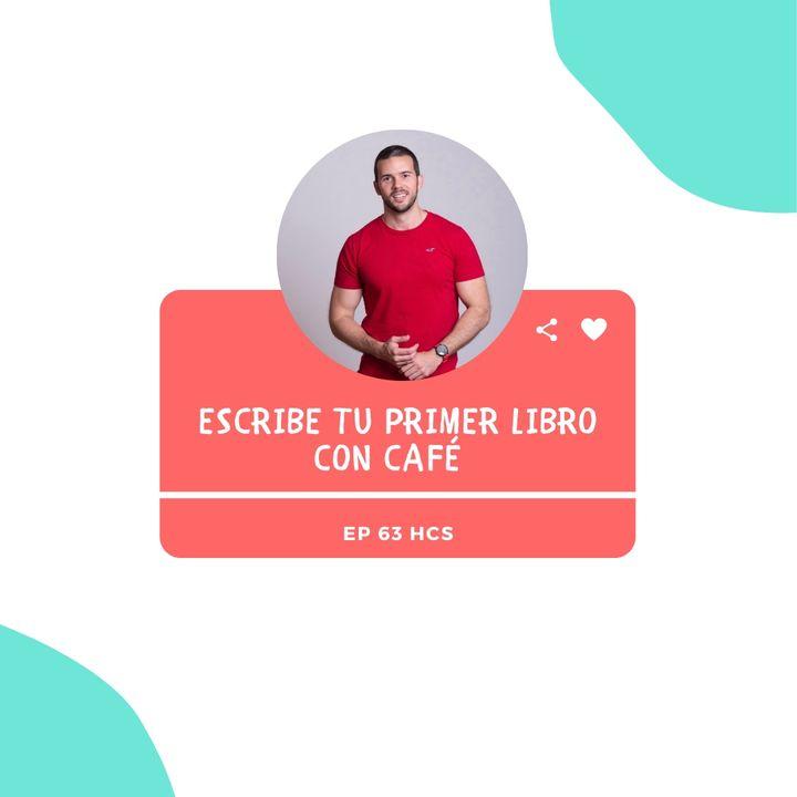 EP63 * Escribe tu primer libro con Carlos Fernández CAFÉ