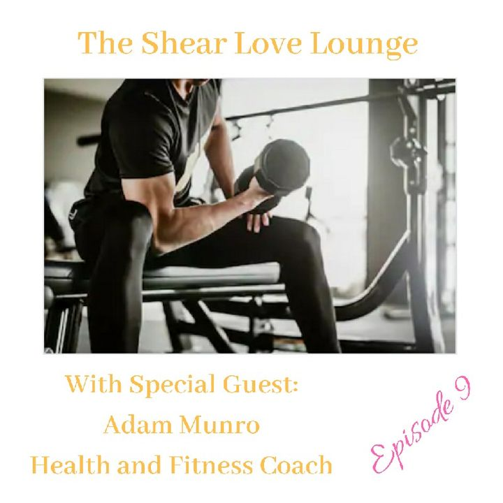 Episode 9: Healing our Bodies With Health and Fitness Coach Adam Munro