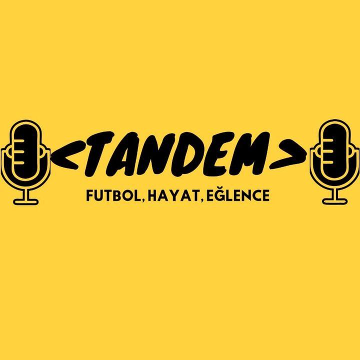 Tandem #1 Spor ve Eğlence Podcast