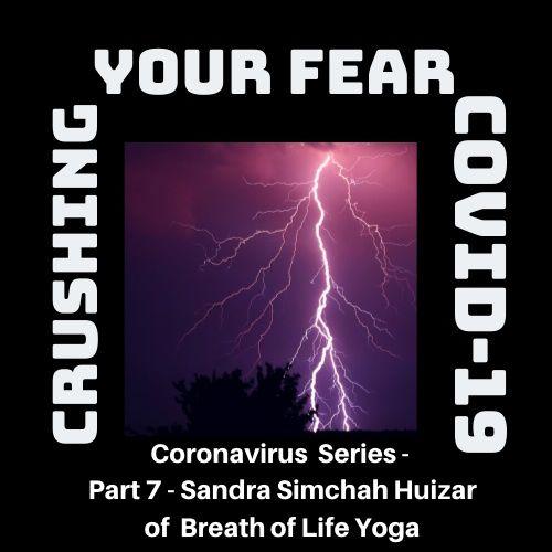 Coronavirus Part 7 – Sandra Simchah Huizar of Breath of Life Yoga