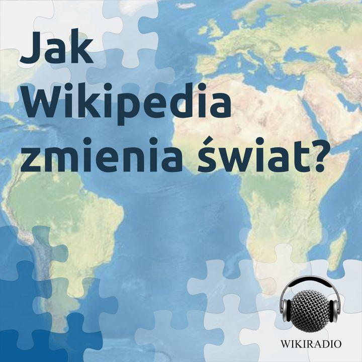 Jak Wikipedia zmienia świat?