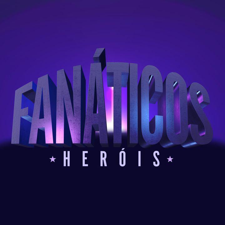 Fanáticos: Heróis
