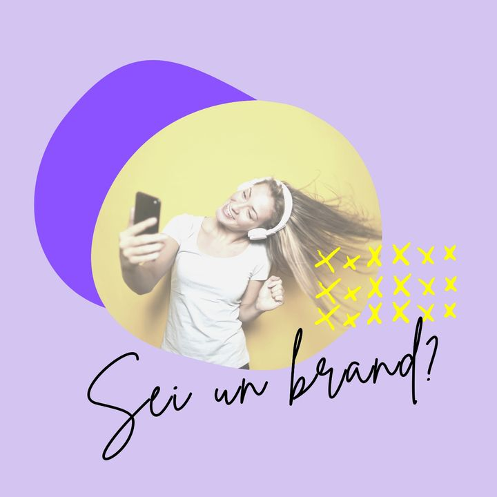 06. Sei un brand?