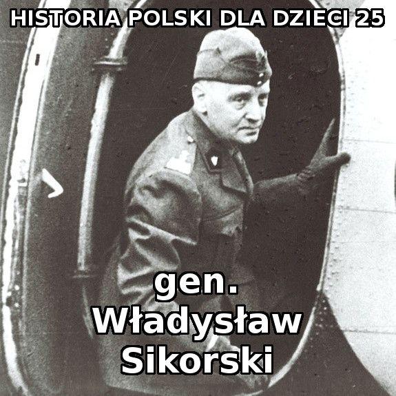 25 - gen. Władysław Sikorski