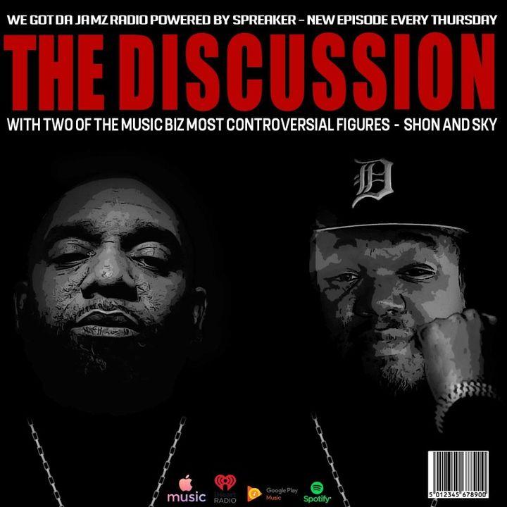Episode 15 - The DISCUSSION w SHON & SKY