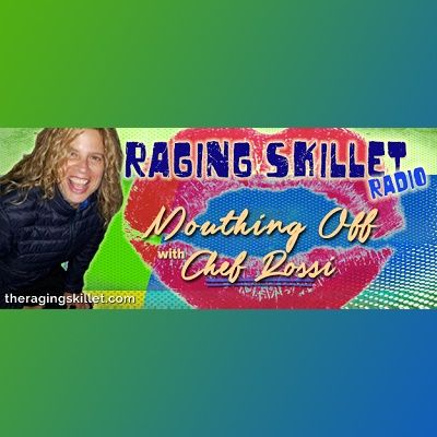 Raging Skillet Radio with Chef Rossi