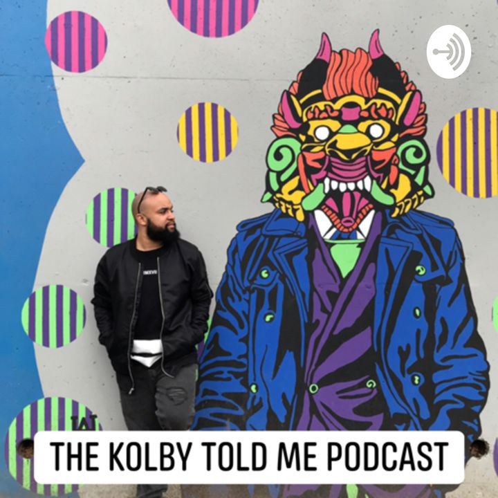"The ""Kolby Told Me"" Podcast"