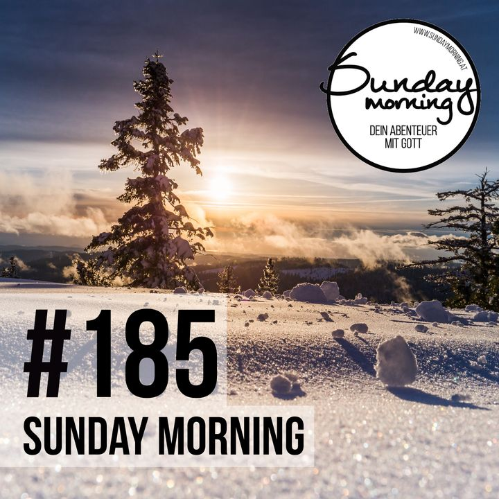 VON DER KRIPPE ZUM EWIGEN LEBEN | Sunday Morning #185