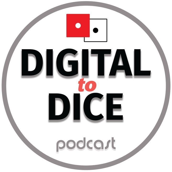 Digital to Dice podcast