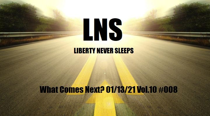 What Comes Next? 01/13/21 Vol.10 #008
