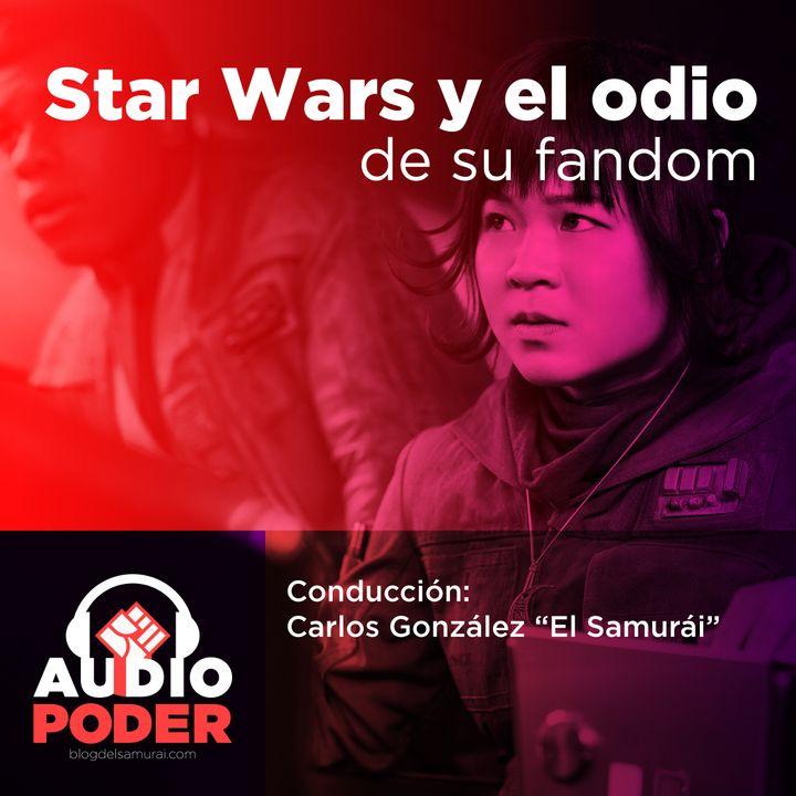 Audiopoder 07 - Star Wars y el odio de su fandom