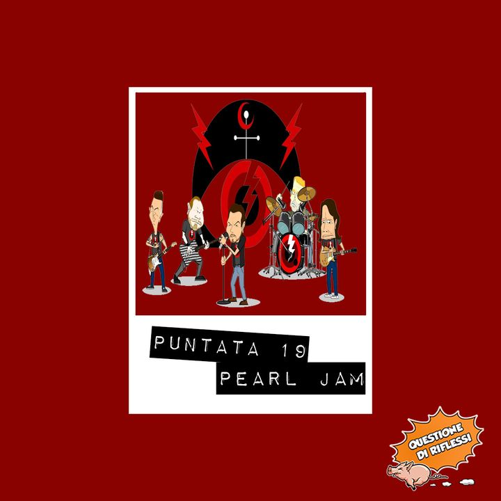 Puntata 19 - Monografia Pearl Jam