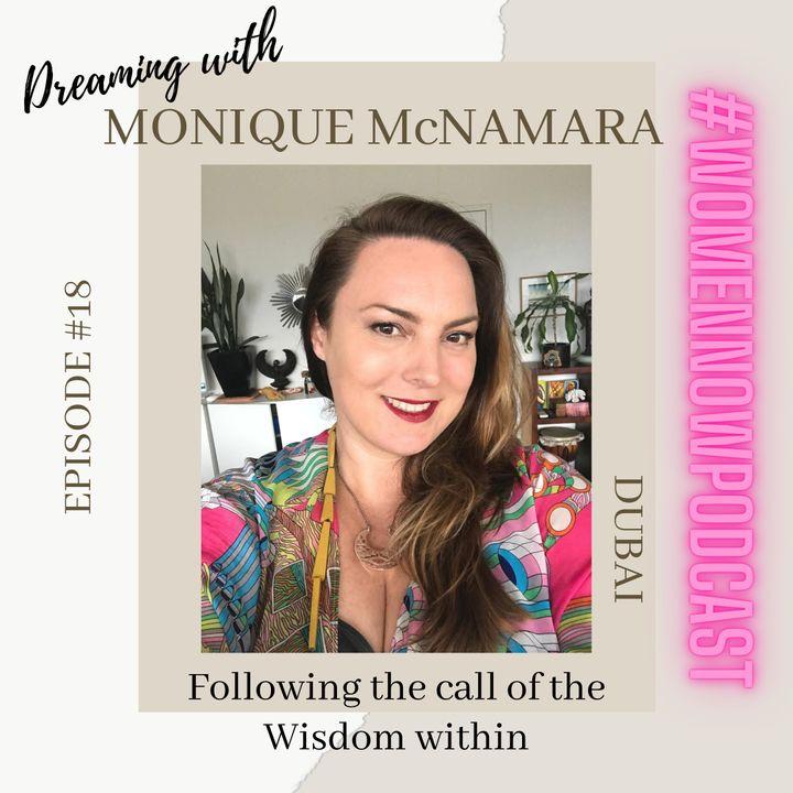 Ep. #18 Monique McNamara - Following the call of the Wisdom within