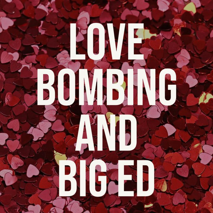 Love Bombing (Deep Dive) - and Big Ed