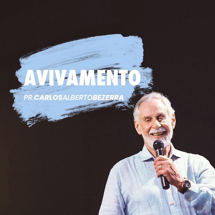 AVIVAMENTO // pr. Carlos Alberto Bezerra