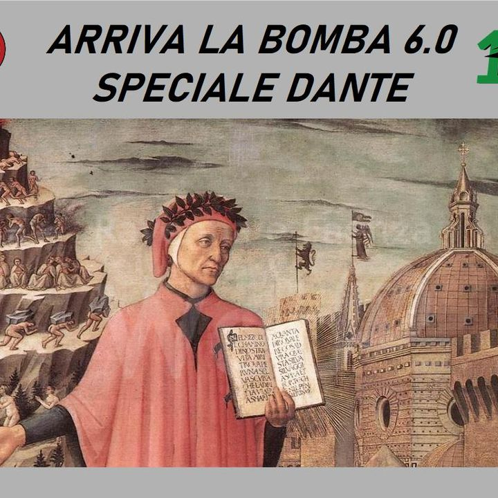 Arriva la Bomba 6.0 Speciale Dante