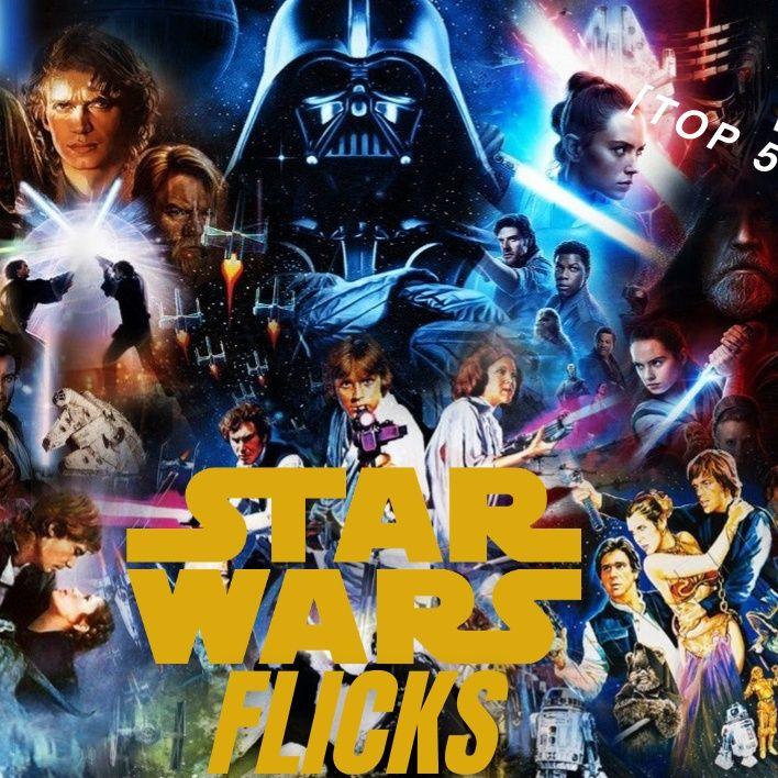 Star Wars Flicks - FIVE ON IT [EP.3]