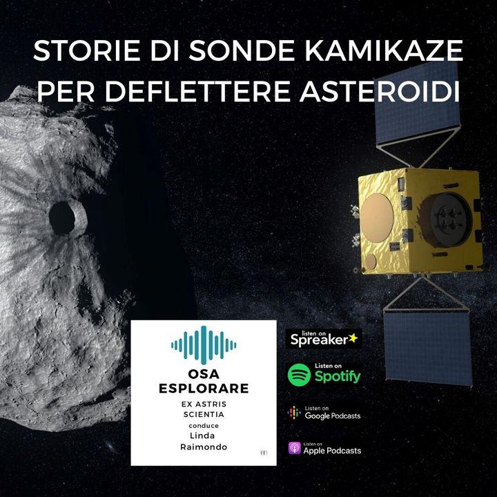 Storie di Sonde Kamikaze per deflettere Asteroidi. Con Ian Carnelli