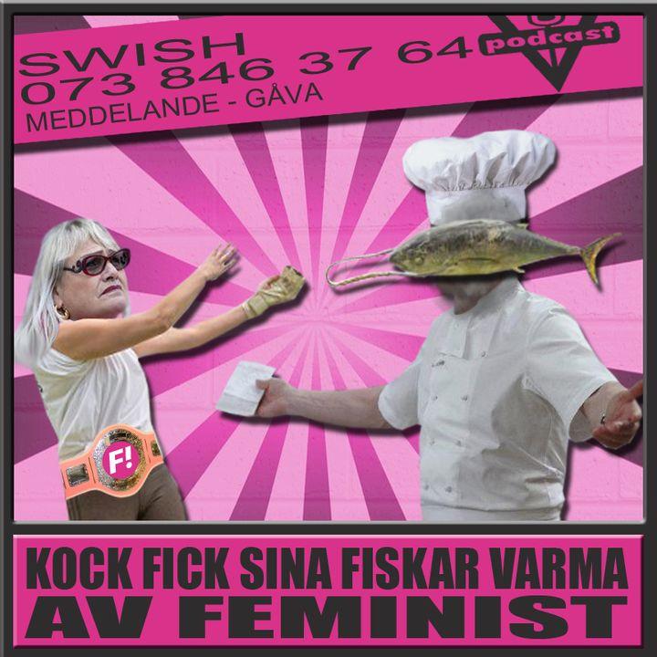 KOCK FICK SINA FISKAR VARMA AV FEMINIST