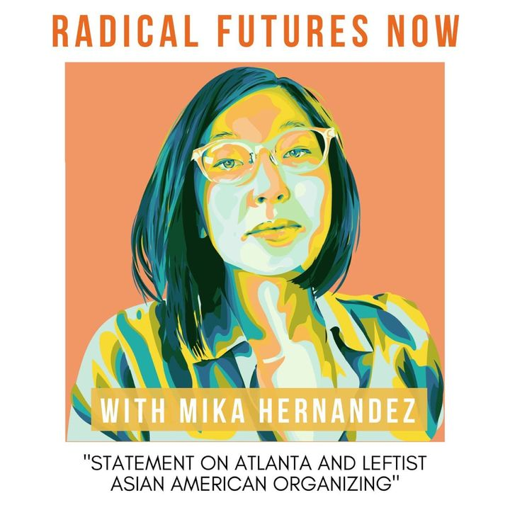 Statement on Atlanta and Leftist Asian-American Organizing With Mika Hernandez