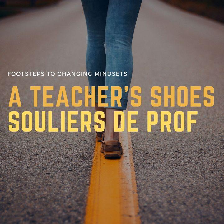 A Teacher's Shoes/Souliers de prof