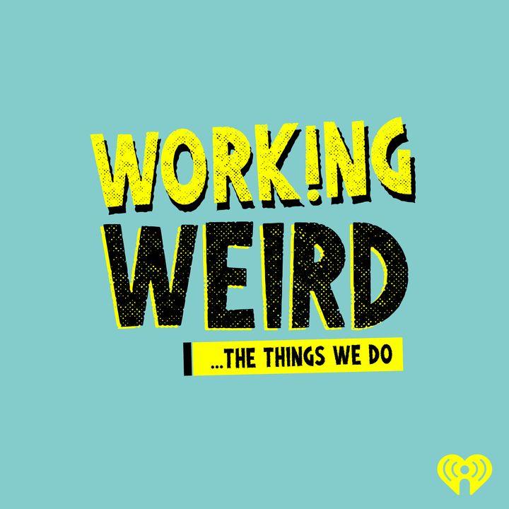 Working Weird
