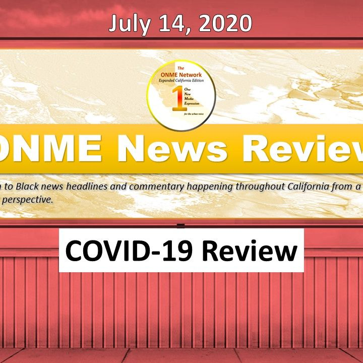 ONME News Special Report:  COVID-19 July 14, 2020