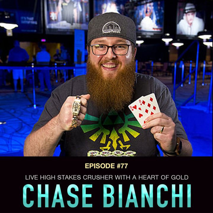 #77 Chase Bianchi: Live High Stakes Crusher with a Heart of Gold