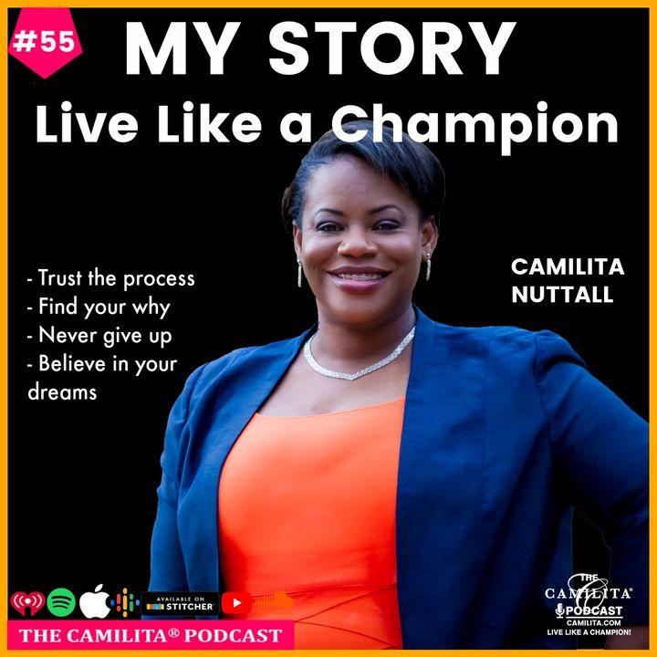 55: Camilita Nuttall | My Story - Live Like a Champion