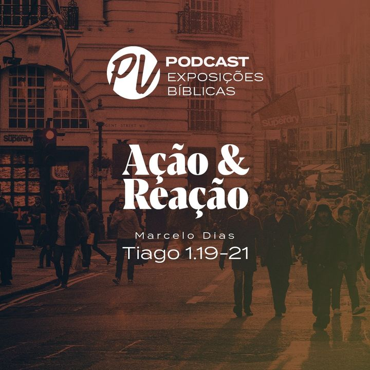Ação & Reação - Marcelo Dias - Tiago 1.19-21