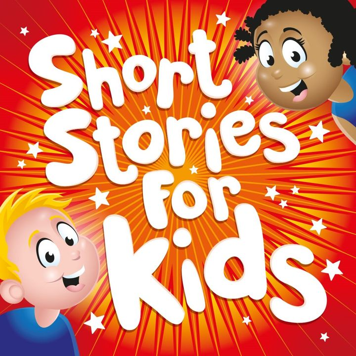 Short Stories for Kids: The Magical Podcast of Story Telling