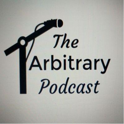 The Arbitrary Podcast Season 4 #EP10 - Covid 19 and Black Lives Matter