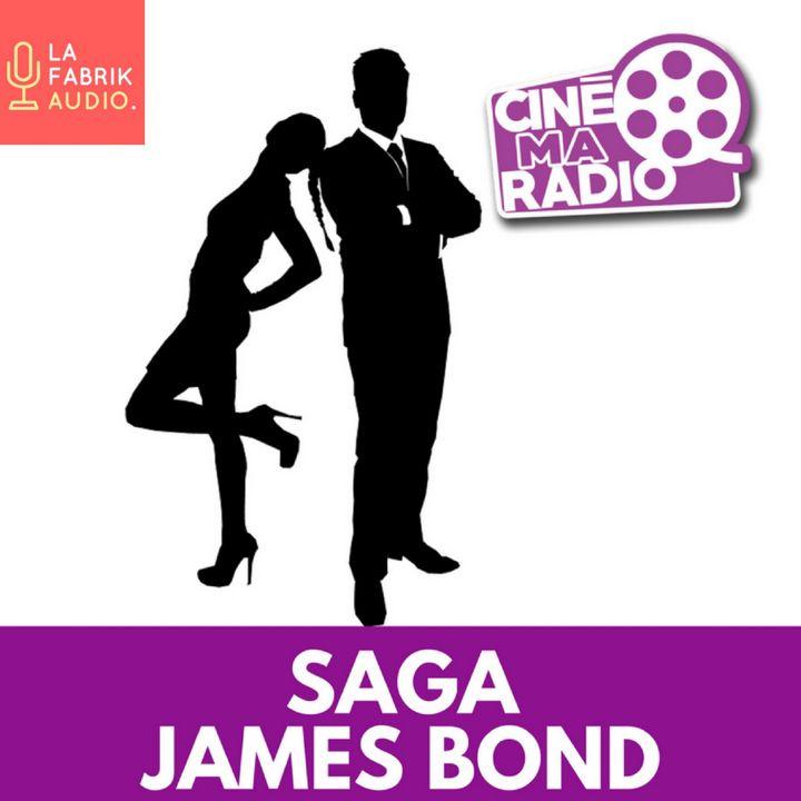 SAGA JAMES BOND | CinéMaRadio