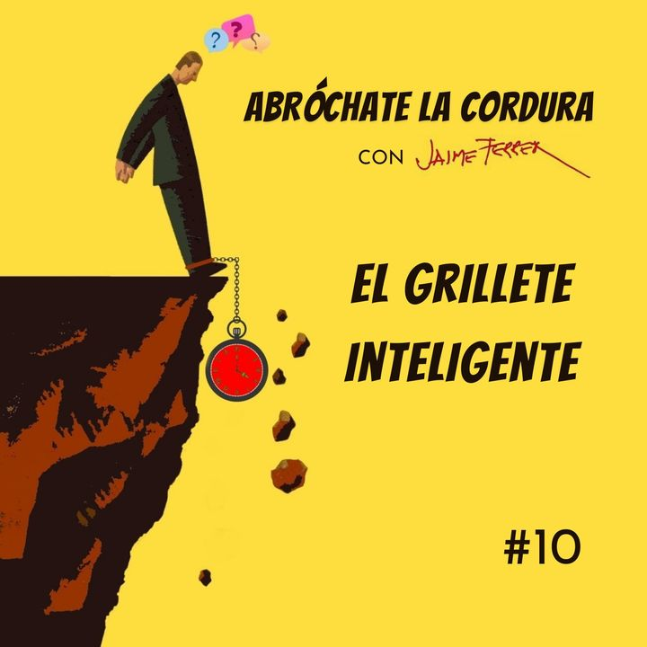 EP 10: El Grillete Inteligente