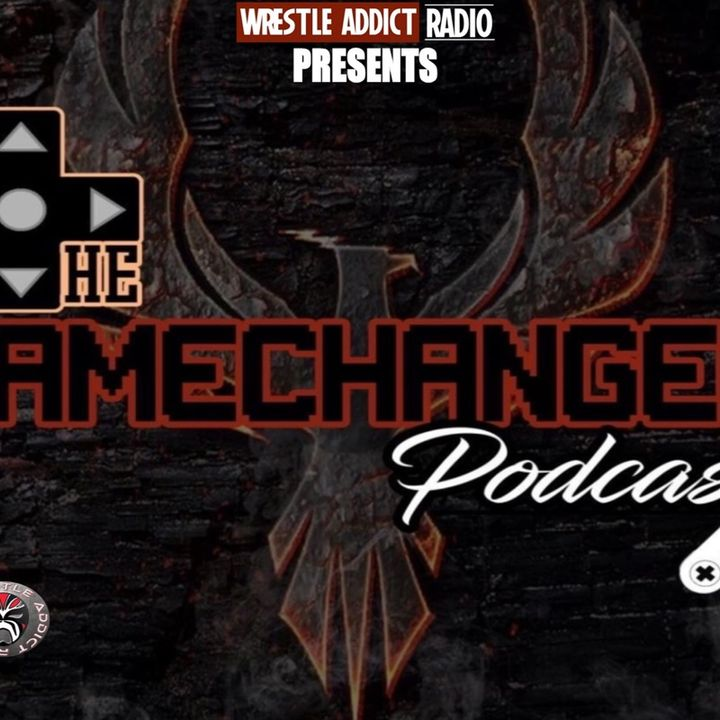The Game Changer Podcast Presents a Moshpit Of dudes talking about wrestling and dresses! 🤣
