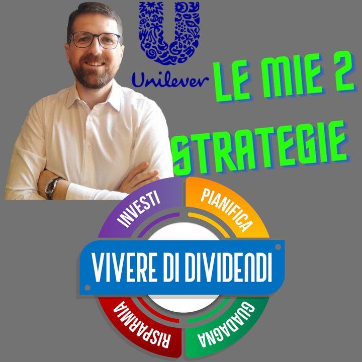 UNILEVER - BUSINESS, BILANCIO E ANALISI DATI + 2 STRATEGIE DI INVESTIMENTO