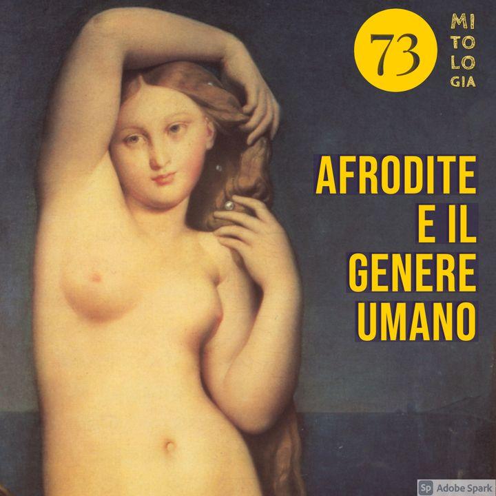 L'Aurea Afrodite - II - La dea dell'amore e il genere umano