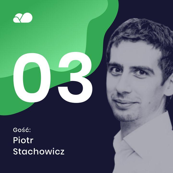 Odc. #3 Droga od programisty do CTO   Gość: Piotr Stachowicz