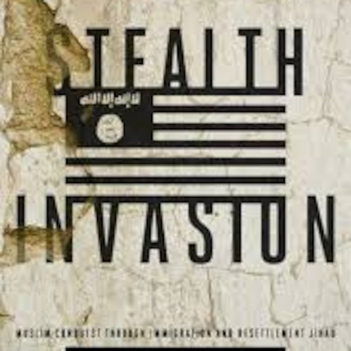 Stealth Invasion: Muslim Conquest Through Immigration and Resettlement Jihad