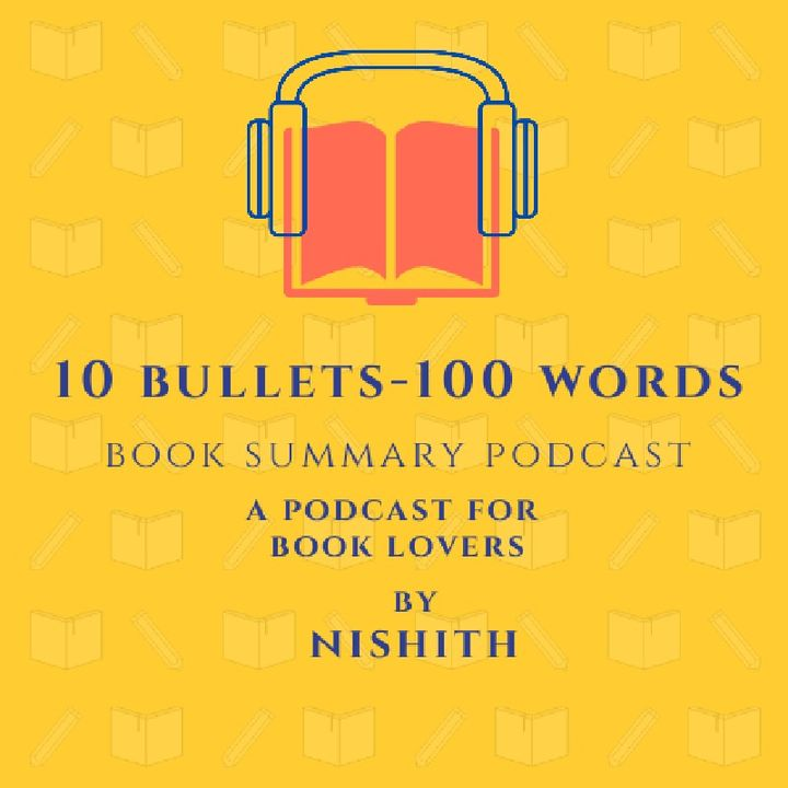 Episode 1 - 10 bullets - 100 words Book Summary - 168 hours by Laura Vanderkam