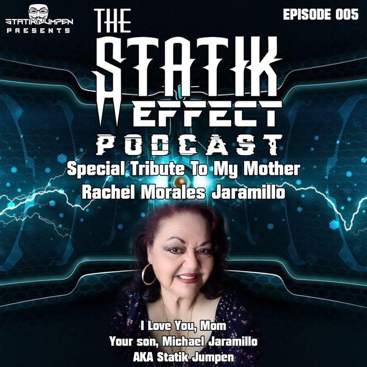 Episode 005 - Tribute To My Mother (Rachel Jaramillo)