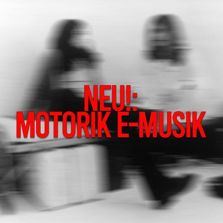 Neu!: Motorik E-Musik