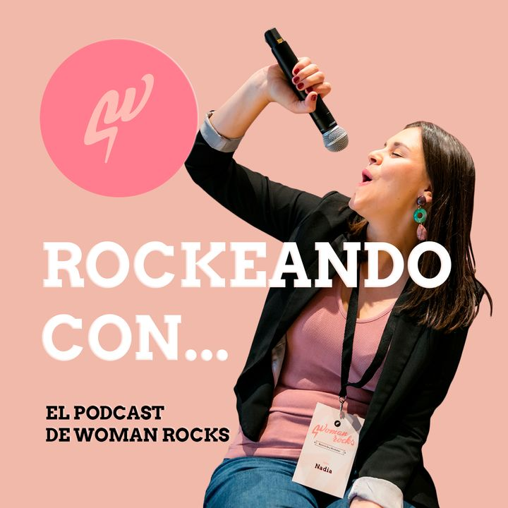 Rockeando con - El podcast de Woman Rocks