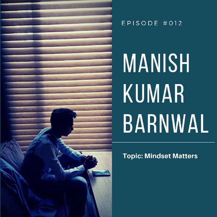 Episode 12 - Mindset Matters