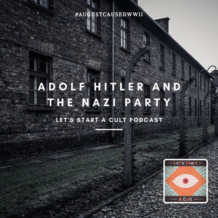 Part 1: Adolf Hitler and The Nazi Party