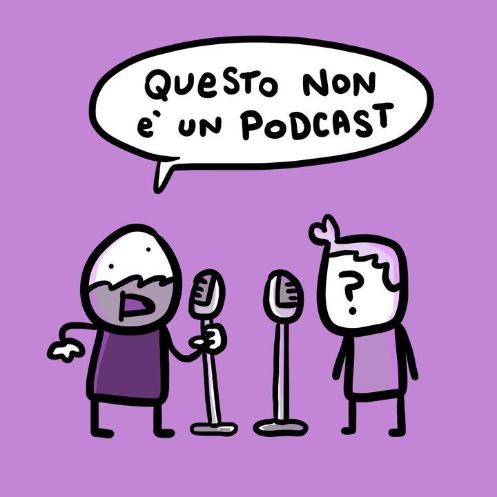 Questo non è un podcast