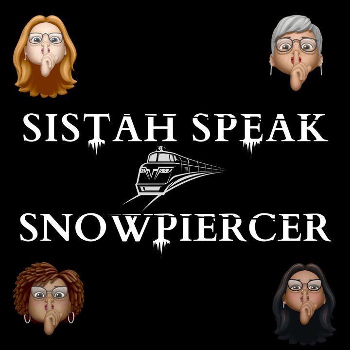 003 Sistah Speak Snowpiercer (S2E3)